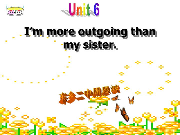 i m more outgoing than my sister n.