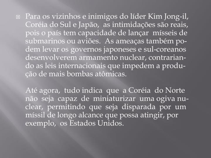 Para os vizinhos e inimigos do líder Kim Jong-il,