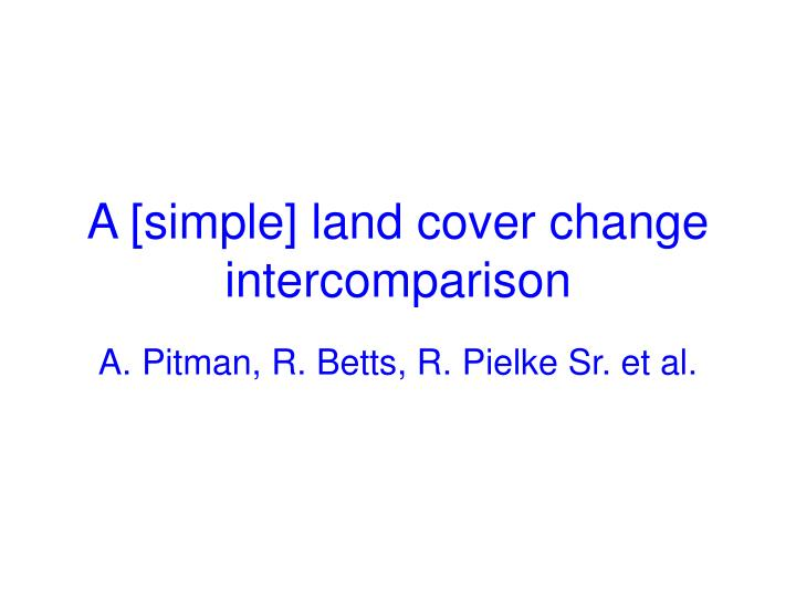 a simple land cover change intercomparison n.