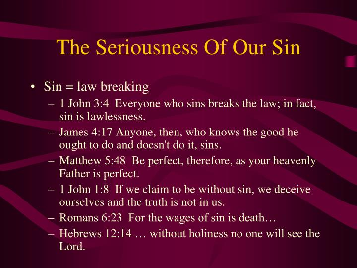The Seriousness Of Our Sin