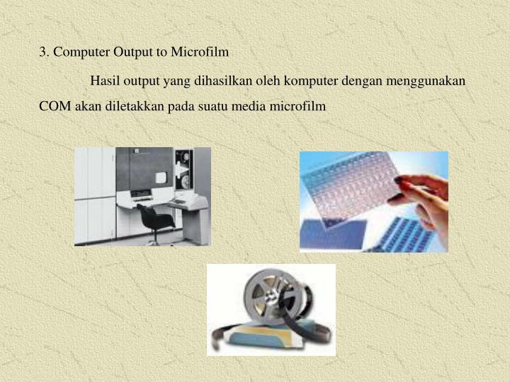 3. Computer Output to Microfilm