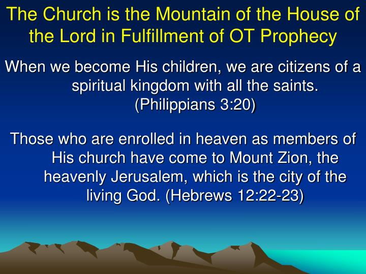 The Church is the Mountain of the House of the Lord in Fulfillment of OT Prophecy
