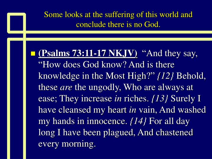 Some looks at the suffering of this world and conclude there is no god2