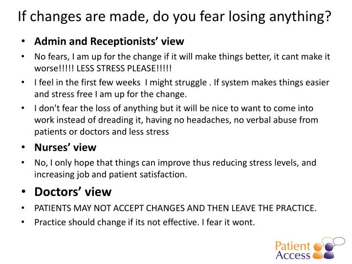 If changes are made, do you fear losing anything?