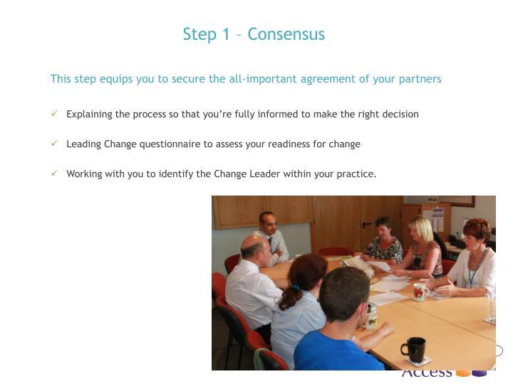 Step 1 – Consensus