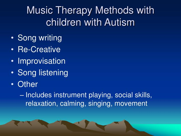 Music Therapy Methods with children with Autism
