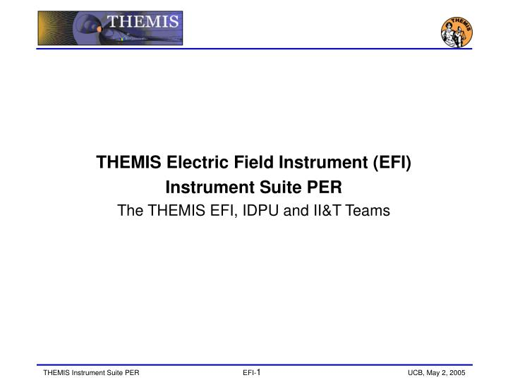 THEMIS Electric Field Instrument (EFI)