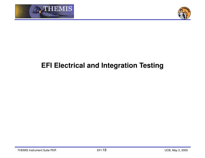 EFI Electrical and Integration Testing