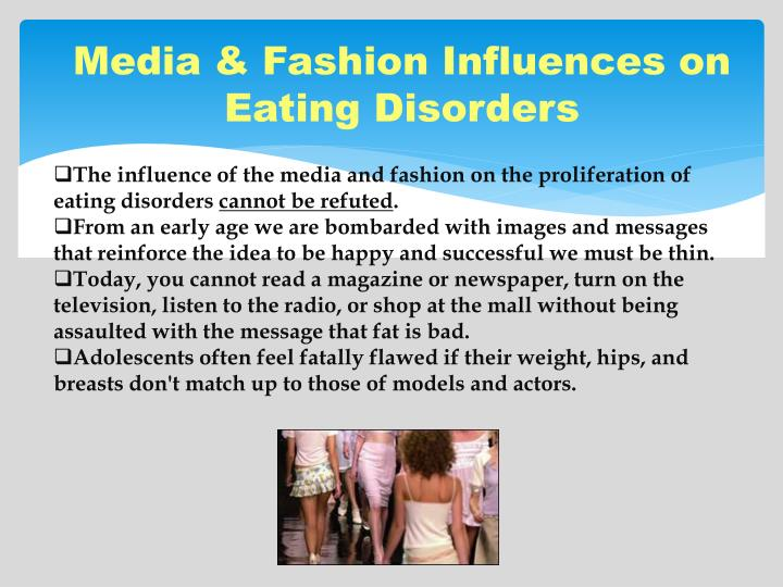 anorexia and media influence essay  how the media affects body image and the influence it has on eating disordersrosewood is the leading eating disorder treatment center for all stages of anorexia, read this social issues essay and over 88,000 other research documents.