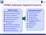 tsm o addresses regional concerns