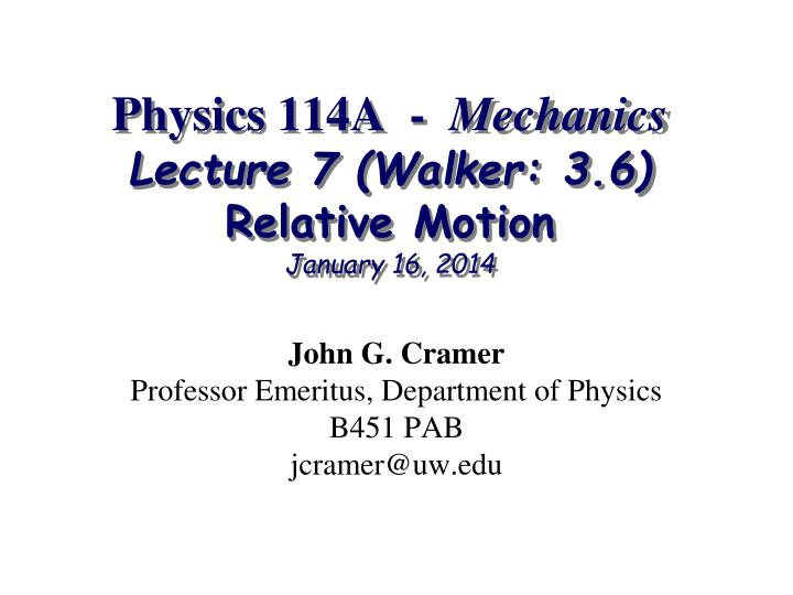 physics 114a mechanics lecture 7 walker 3 6 relative motion january 16 2014 n.