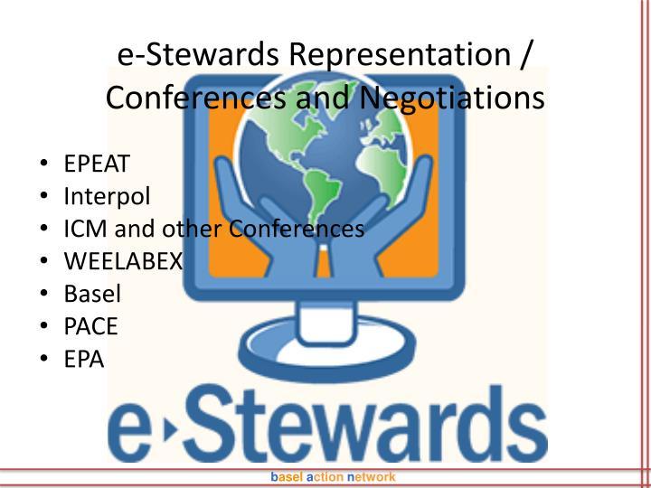 e-Stewards Representation / Conferences and Negotiations