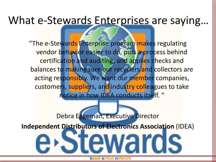 What e-Stewards Enterprises are saying…