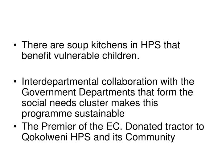 There are soup kitchens in HPS that benefit vulnerable children.