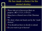 he has made a choice for his eternal destiny