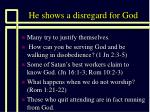 he shows a disregard for god