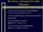 he shows a disregard for other christians1