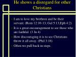he shows a disregard for other christians2