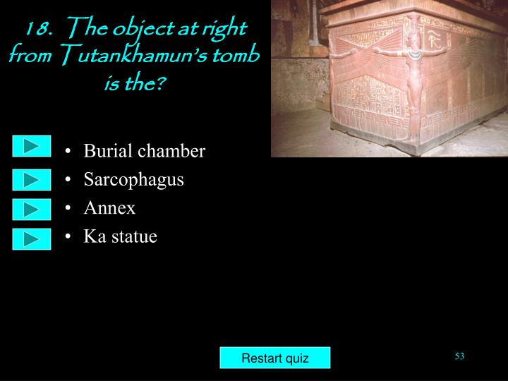 18.  The object at right from Tutankhamun's tomb