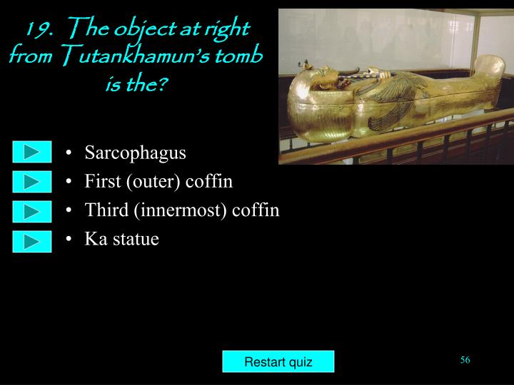 19.  The object at right from Tutankhamun's tomb