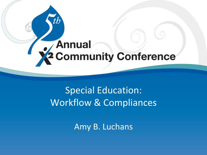 Special education workflow compliances amy b luchans