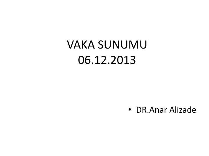 Vaka sunumu 06 12 2013