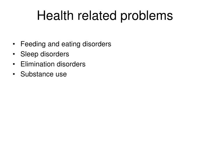 Health related problems