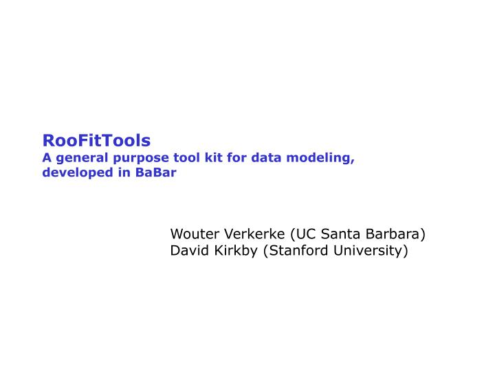Roofittools a general purpose tool kit for data modeling developed in babar