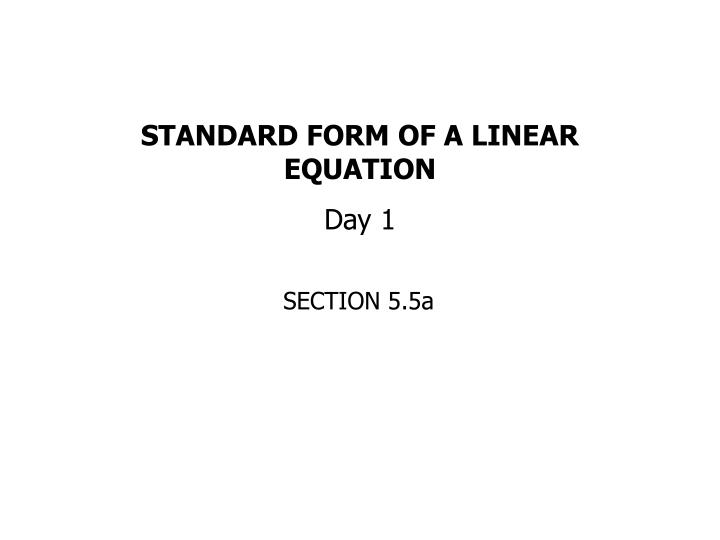 Ppt Standard Form Of A Linear Equation Day 1 Powerpoint