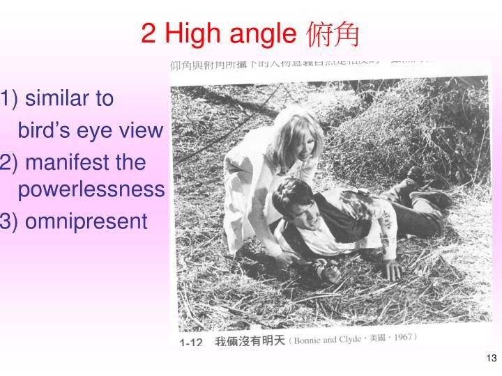 2 High angle