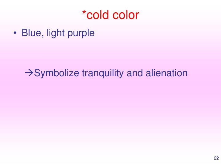 *cold color