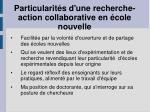particularit s d une recherche action collaborative en cole nouvelle