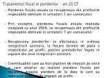 tratamentul fiscal al pierderilor art 26 cf