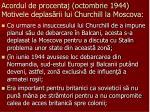 acordul de procentaj octombrie 1944 motivele deplas rii lui churchill la moscova