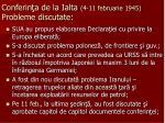 conferin a de la ialta 4 11 februarie 1945 probleme discutate1
