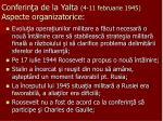 conferin a de la yalta 4 11 februarie 1945 aspecte organizatorice
