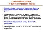 consideration factors in bunch compressor design