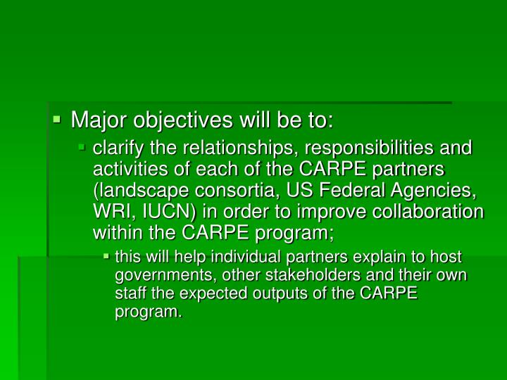Major objectives will be to: