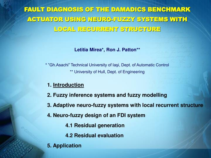 FAULT DIAGNOSIS OF THE DAMADICS BENCHMARK ACTUATOR USING NEURO-FUZZY SYSTEMS WITH LOCAL RECURRENT ST...