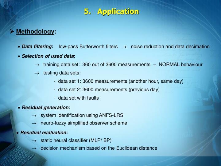 5.   Application
