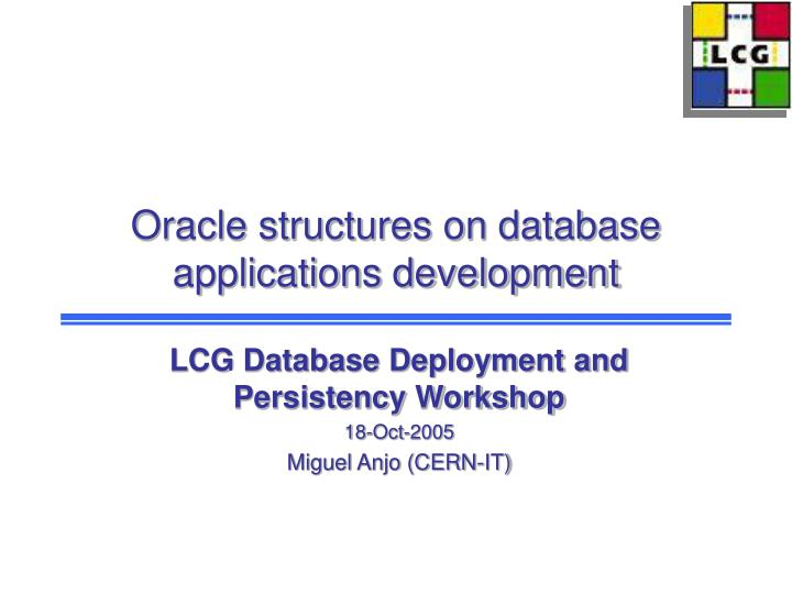 Oracle structures on database applications development