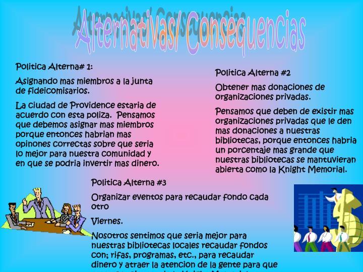 Alternativas/ Consequencias