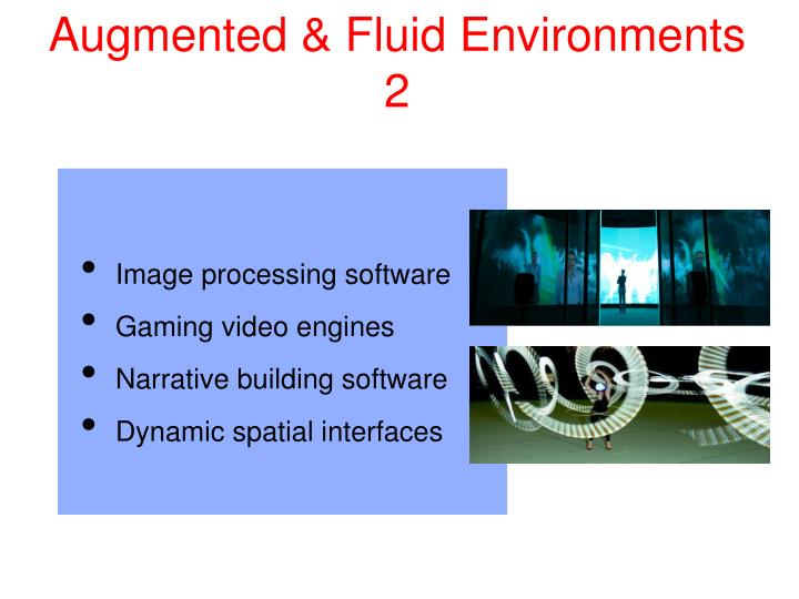 Augmented & Fluid Environments 2