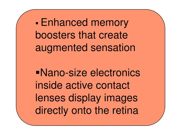 Enhanced memory boosters that create augmented sensation