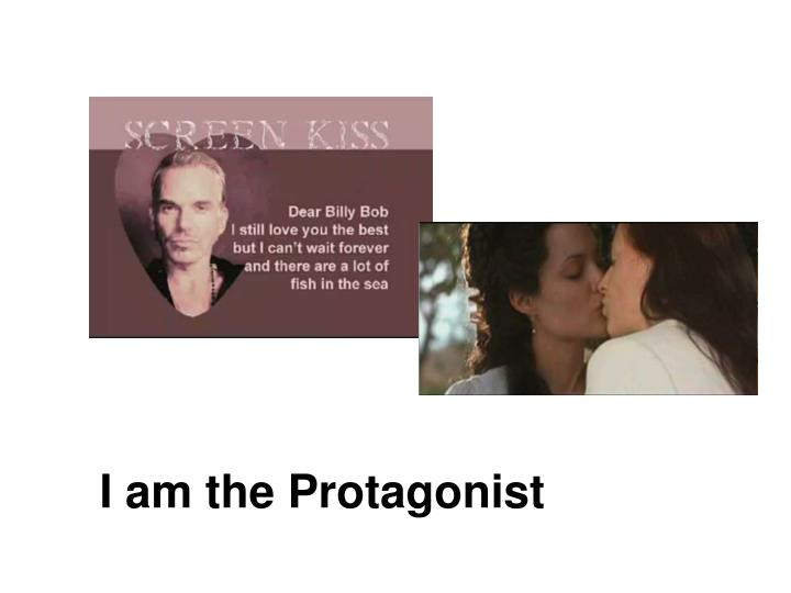 I am the Protagonist