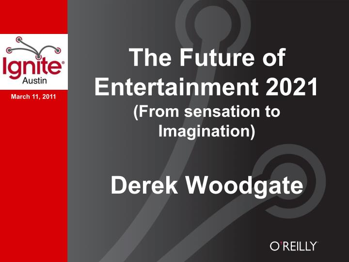 The Future of Entertainment 2021