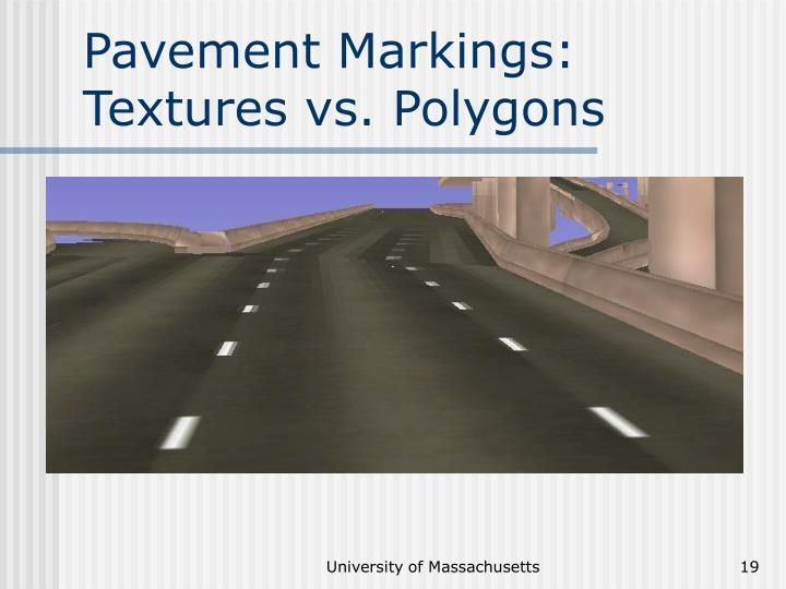 Pavement Markings: Textures vs. Polygons