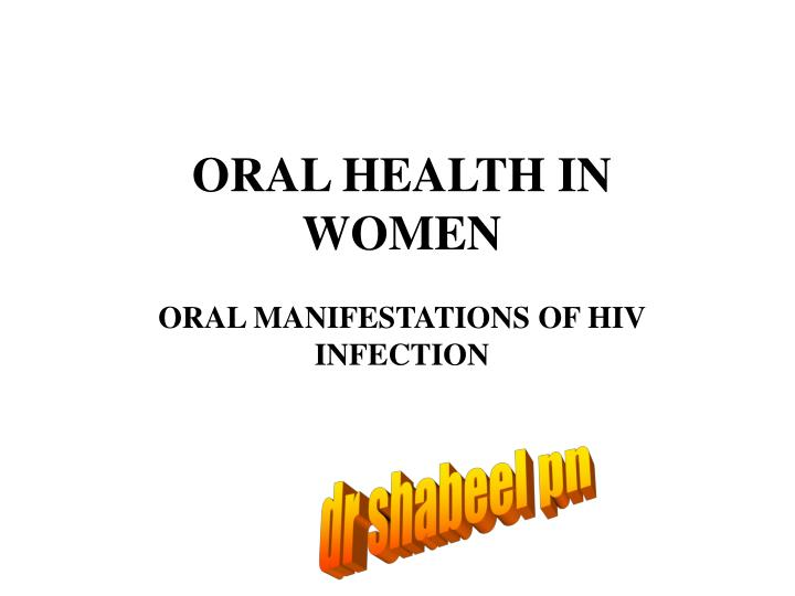 oral health in women oral manifestations of hiv infection n.