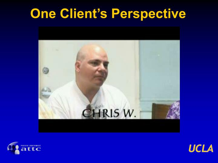 One Client's Perspective