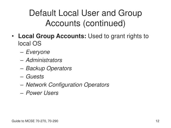 Default Local User and Group Accounts (continued)